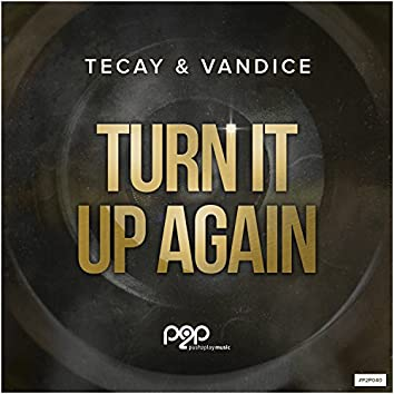 Turn It up Again