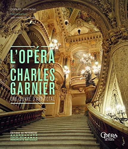 """L'Opéra de Charles Garnier - Une oeuvre d'art total (Monographies d""""edifices)"""