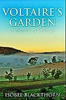 Voltaire's Garden: Premium Hardcover Edition