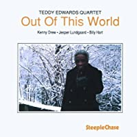 Out Of This World by Teddy Edwards (1995-03-28)