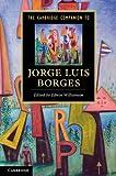 The Cambridge Companion to Jorge Luis Borges (Cambridge Companions to Literature) (English Edition)