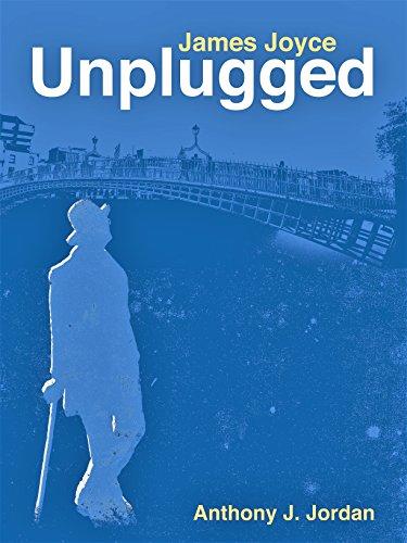 JAMES JOYCE UNPLUGGED (English Edition)
