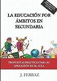 La educación por ámbitos en Secundaria.: Propuestas prácticas para su aplicación en el aula.