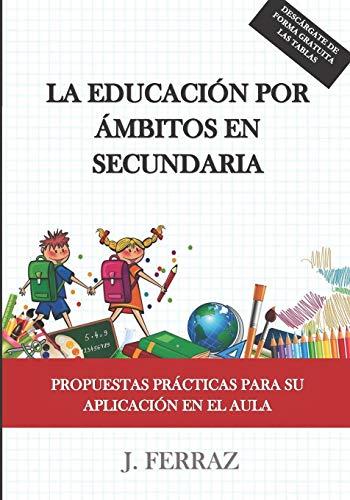 La educación por ámbitos en Secundaria.: Propuestas prácticas para su aplicación en...