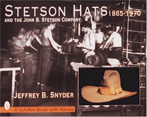 Stetson Hats & the John B. Stet…