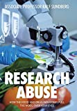 Research Abuse: How the Food and Drug Industries Pull the Wool over Your Eyes...