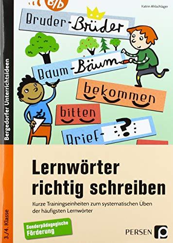 Lernwörter richtig schreiben: Kurze Trainingseinheiten zum systematischen Üben der häufigsten Lernwörter - SoPäd (3. und 4. Klasse)