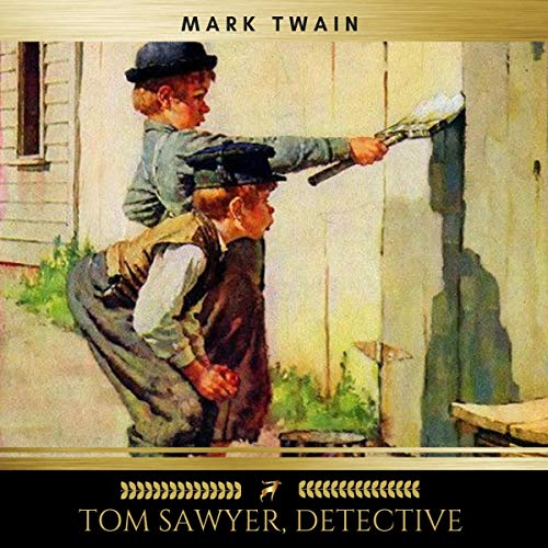 Tom Sawyer, Detective                   By:                                                                                                                                 Mark Twain                               Narrated by:                                                                                                                                 James Hamill                      Length: 2 hrs and 6 mins     3 ratings     Overall 4.0