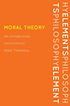 Moral Theory: An Introduction, Second Edition (Elements of Philosophy)