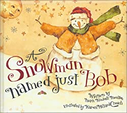A Snowman Named Just Bob
