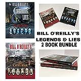 Bill O'Reilly's: Legend & Lies Series (The Civil War/The Patriots - Set of 2 books)