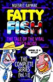 FATTY FISH: The Complete Series (Vol. 1-3) (The Tale of the Vital Omega-Acids)