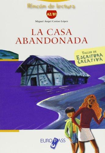 La casa abandonada. Livello A2-B1. Con CD Audio. Con espansione online [Lingua spagnola]