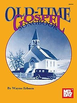 Old Time Gospel Songbook by [Wayne Erbsen]
