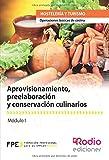 Aprovisionamiento, preelaboración y conservación culinarios. Operaciones básicas de cocina: Operaciones básicas de cocina (Formacion Profesional Empleo)
