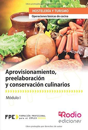 Aprovisionamiento, preelaboración y conservación culinarios. Operaciones básicas de cocina: Operaciones básicas de cocina (Formacion...