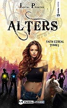 Alters (Faith Ezreal t. 1) par [Jupiter Phaeton]