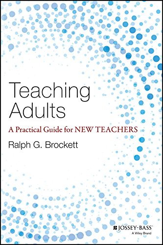 Compare Textbook Prices for Teaching Adults: A Practical Guide for New Teachers Jossey-bass Higher and Adult Education 1 Edition ISBN 9781118903414 by Brockett, Ralph G.