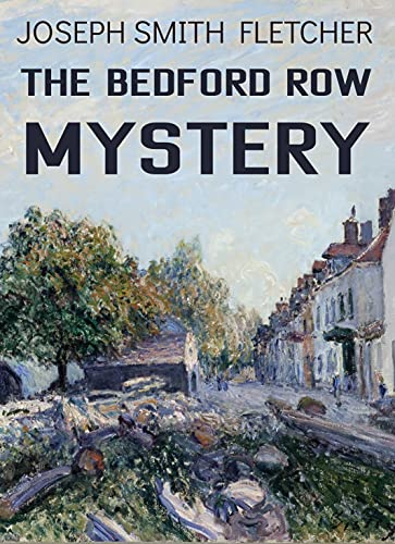 The Bedford Row Mystery: A Traditional British Mys