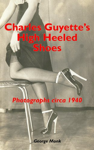Charles Guyette's High Heeled Shoes: Photographs circa 1940