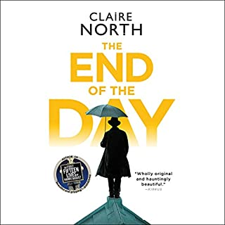 The End of the Day                   By:                                                                                                                                 Claire North                               Narrated by:                                                                                                                                 Peter Kenny                      Length: 12 hrs and 23 mins     146 ratings     Overall 3.9