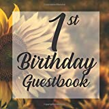1st Birthday Guest Book: Sunflower Floral Flowers Summer Fall Themed - First Party Baby Anniversary Event Celebration Keepsake Book - Family Friend ... W/ Gift Recorder Tracker Log & Picture Space