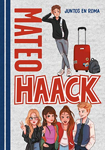 Juntos en Roma (Mateo Haack 1): 105322 (The Crazy Haacks)