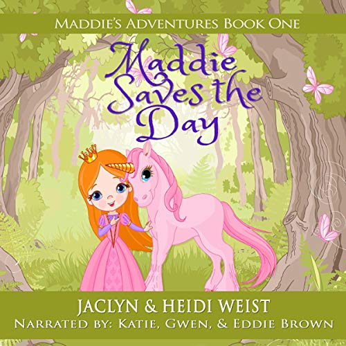 Maddie Saves the Day Audiobook By Jaclyn Weist, Heidi Weist cover art