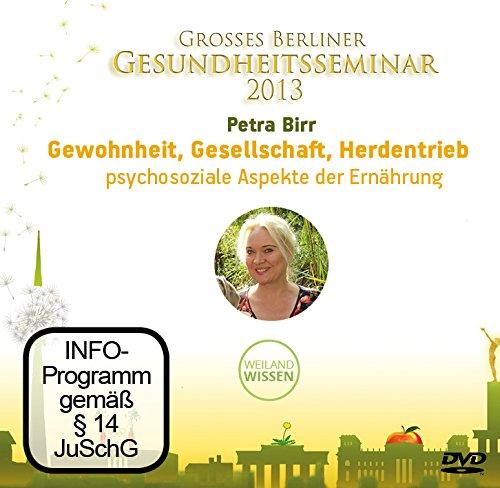 Gewohnheit, Gesellschaft, Herdentrieb – psychosoziale Aspekte der Ernährung, Petra Birr, DVD