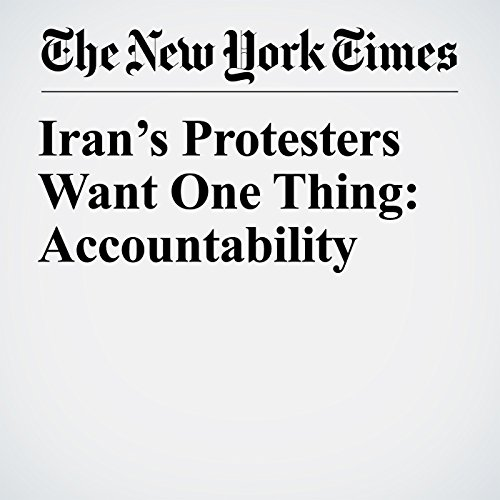 Iran's Protesters Want One Thing: Accountability audiobook cover art