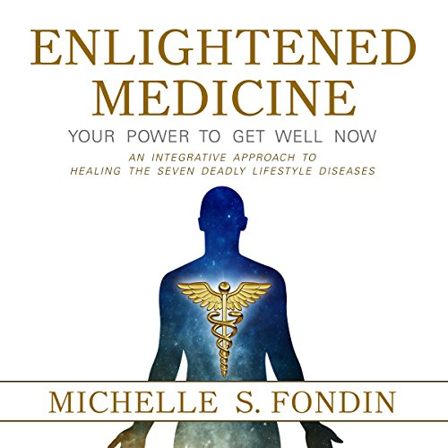 Enlightened Medicine: Your Power to Get Well Now audiobook cover art