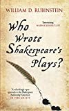 Who Wrote Shakespeare's Plays? - William D. Rubinstein