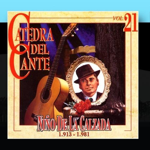 Catedra Del Cante Vol. 21: Ni??o De La Calzada by Ni??o De La Calzada
