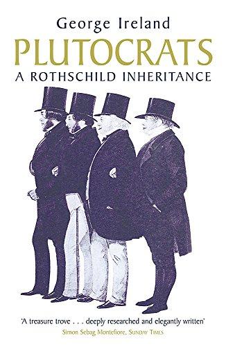 Plutocrats: A Rothschild Inheritance