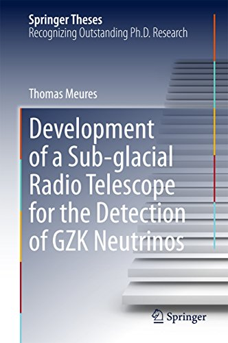 Development of a Sub-glacial Radio Telescope for the Detection of GZK...