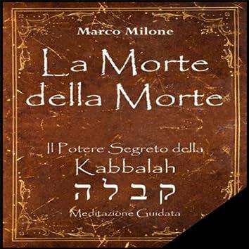 La Morte della Morte - Il Potere Segreto della Kabbalah