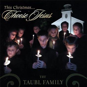 This Christmas Choose Jesus