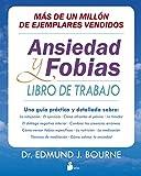 ANSIEDAD Y FOBIAS: LIBRO DE TRABAJO...
