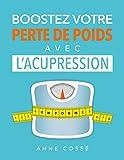 Boostez votre Perte de Poids avec l'Acupression - Format Kindle - 6,90 €