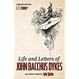 Life and Letters of John Bacchus Dykes (English Edition)
