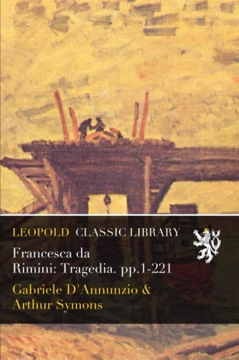 ロッドカセット鉄Francesca da Rimini: Tragedia. pp.1-221