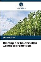 Umfang der bakteriellen Zelluloseproduktion