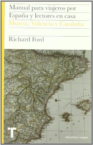 Manual para viajeros por España y lectores en casa Vol.IV: Murcia, Valencia y Cataluña: 4 (Biblioteca Turner)