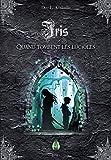 Iris (livre 1): Quand tombent les lucioles (French Edition)