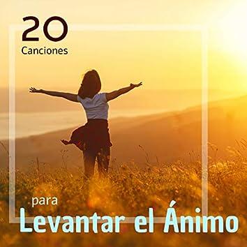 20 Canciones para Levantar el Ánimo - Música Instrumental Relajante y Positiva Animarse Ser Optimista y Feliz