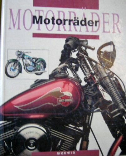 Motorräder. (Bildband)  Motorräder; Technik; Harley Davidson; Scooter; Vespa; Yamaha; Kawasaki; Nockenwelle; Roller; BMW -