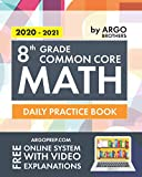 8th Grade Common Core Math: Daily Practice Workbook | 1000+ Practice Questions and Video Explanations | Argo Brothers (Common Core Math by ArgoPrep)