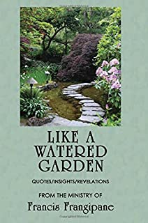 Like a Watered Garden (English, Spanish, French, Italian, German, Japanese, Russian, Ukrainian, Chinese, Hindi, Tamil, Telugu, Kannada, Malayalam, ... ... Gujarati, Bengali and Korean Edition)