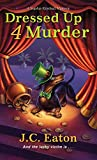 Dressed Up 4 Murder (Sophie Kimball Mystery Book 6)