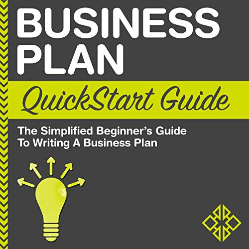 Business Plan QuickStart Guide: The Simplified Beginner's Guide to Writing a Business Plan cover art